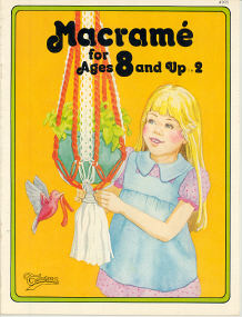 Macrame for Ages 8 and Up 2